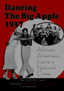 Dancing The Big Apple 1937: African Americans Inspire a National Craze (2010)