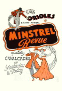 The Orioles 2nd Annual Minstrel Revue