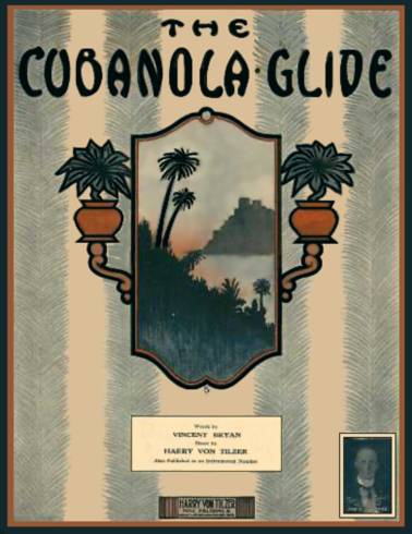 The Cubanola Glide Sheet Music Cover by Harry Von Tilzer