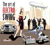 Featured CD:The Art of Electro Swing CD