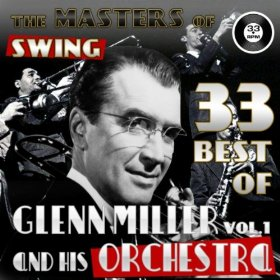 33 Best Of Glenn Miller's Orchestra