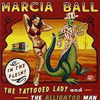 Song Album: Marcia Ball: The Tatooed Lady and the Alligator Man CD