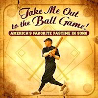 Song Album: Take Me Out To The Ball Game and other favorites