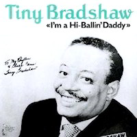 Tiny Bradshaw - I'm a High-Ballin' Daddy CD Cover
