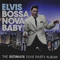 Elvis Presley: 'Bossa Nova Baby' and his other party favorites CD