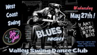 Valley Swing Dance Club and Sonny Watson bring you another WCS Blues Only Night May 27th, 2015 - Official Facebook Page