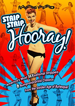 Strip Strip Hooray: 432 Minutes of 6 Classic Burlesque Stag Films