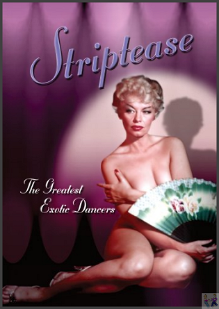 Striptease: The Greatest Exotic Dancers of All Time' DVD (17 legendary dancers on this disc from Little Egypt to Dixie Evans)