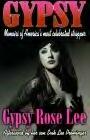 Gypsy: by Gypsy Rose Lee