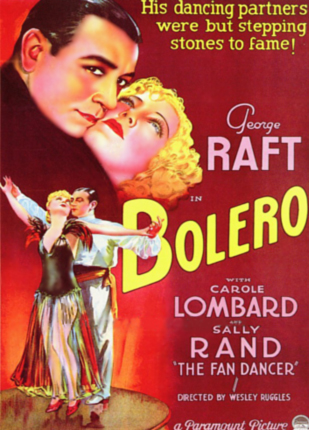 1934: Bolero featuring George Raft, Carol Lombard, Sally Rand and More