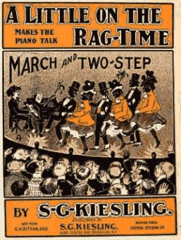 A Little On The Ragtime Makes the Piano Talk - By Kiesling