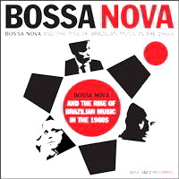 Featured CD: Bossa Nova & The Rise of Brazilian Music in the 19.