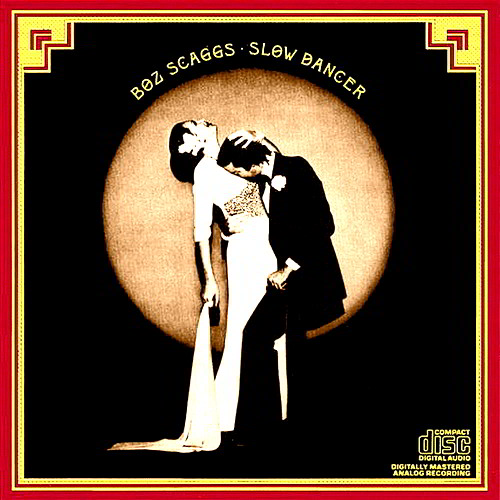 Featured CD: SLow Dancer by Boz Scaggs