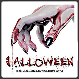 Featured: Halloween: Very Scary Music & Horror Theme Songs