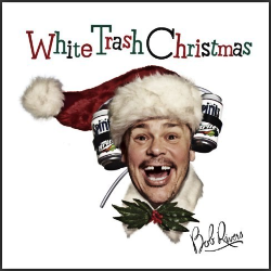 Featured: White Trash Christmas CD by Bob Rivers.
