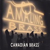 Amazing Brass  by Canadian Brass Band CD