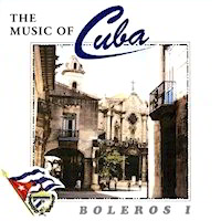 The Music of Cuba: Boleros I