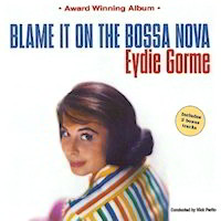 Edyie Gorme: 'Blame It On The Bossa Nova' and other songs CD