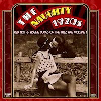 The Naughty 1920's (Red Hot and Risque) CD Album Cover and songs